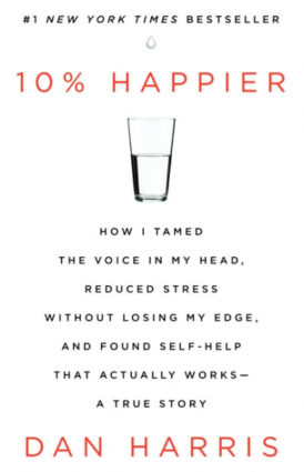 Cover of book that I recently read, 10% Happier by Dan Harris.