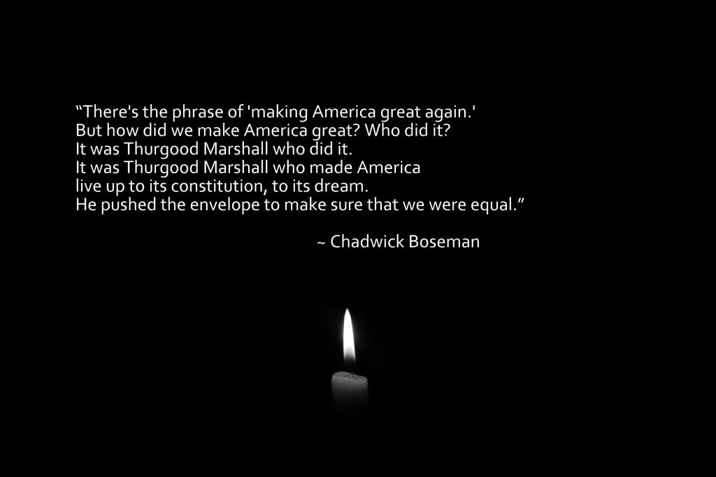 Quote by Chadwick Boseman about Thurgood Marshall